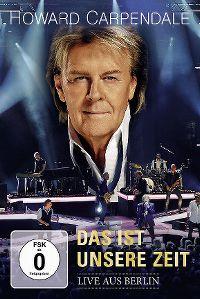 Cover Howard Carpendale - Das ist unsere Zeit - Live aus Berlin [DVD]